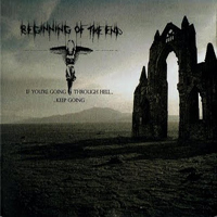 BEGINNING OF THE END - If you're going through hell...LP
