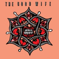 THE GOOD WIFE - Teeth And Tongue EP