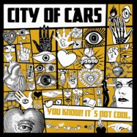 CITY OF CARS - You know! It's not cool LP