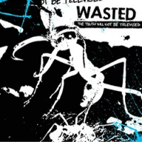 WASTED - The Truth Will Not Be Televised LP