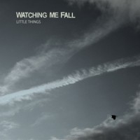 WATCHING ME FALL - Little things EP