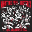 What We Feel / Mister X - All against all CD