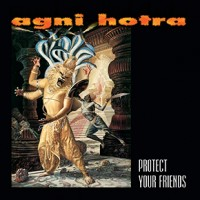 AGNI HOTRA - Protect your friends EP