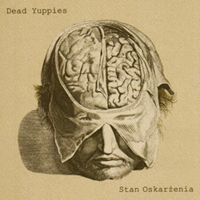 DEAD YUPPIES / STAN OSKARŻENIA - split CD